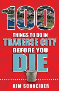 100 Things to Do in Traverse City Book